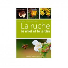 La ruche, le miel et le jardin