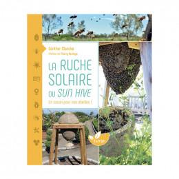 La ruche solaire, un cocon pour nos abeilles !