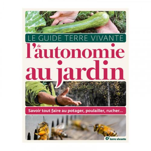 Le guide terre vivante de l'autonomie au jardin