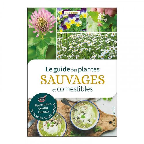 Le guide des plantes sauvages comestibles