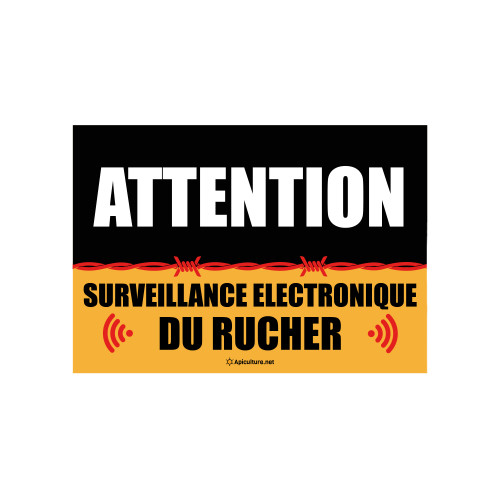 Panneau Attention Surveillance Electronique du Rucher