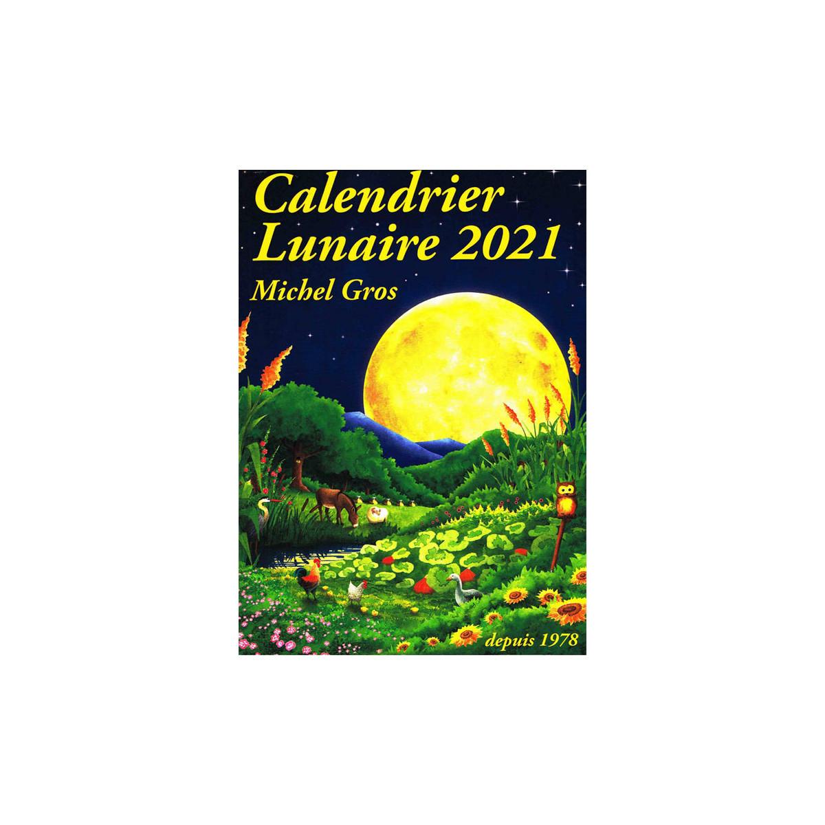 Calendrier Lunaire 2021 Michel Gros Calendrier Lunaire 2021, Michel gros