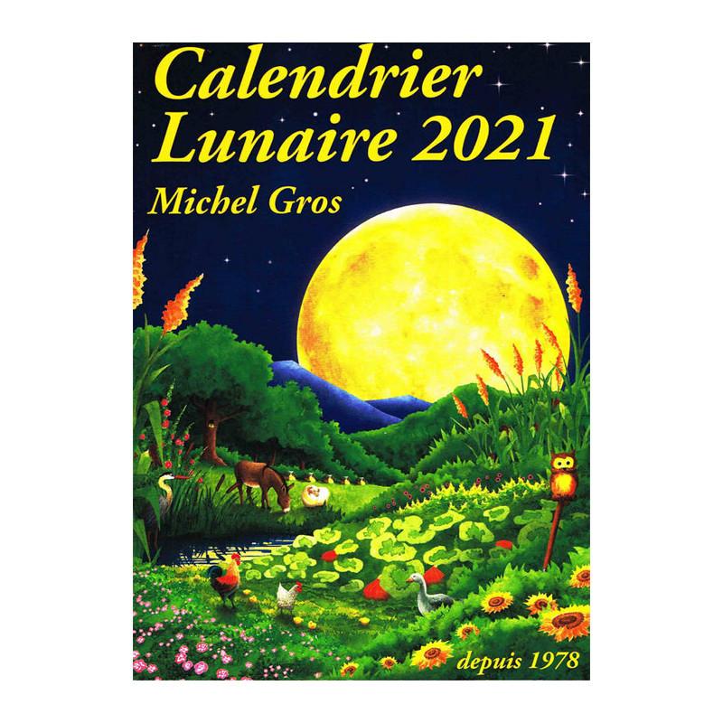 Calendrier Apicole 2021 Calendrier lunaire 2021, de Michel Gros