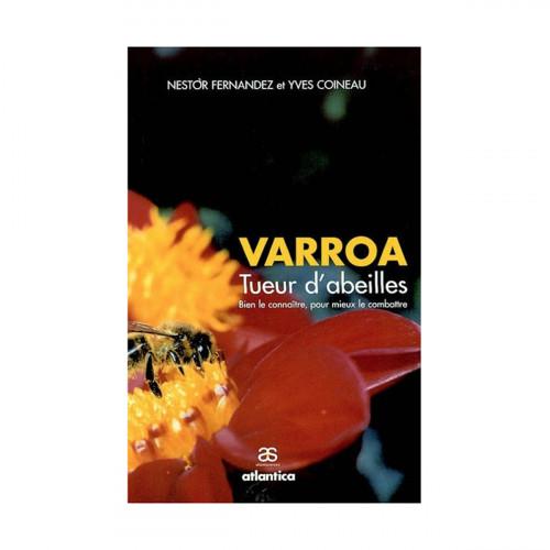 Varroa, tueur d'abeilles - Bien le connaître pour mieux le combattre