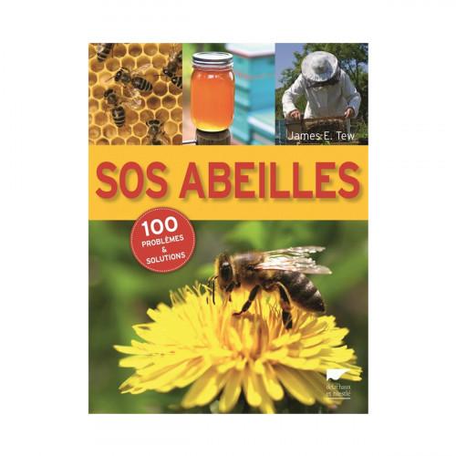 SOS Abeilles : 100 problèmes et solutions