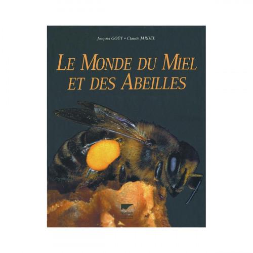 Le monde du miel et des abeilles, de Claude Jardel et Jacques Goût