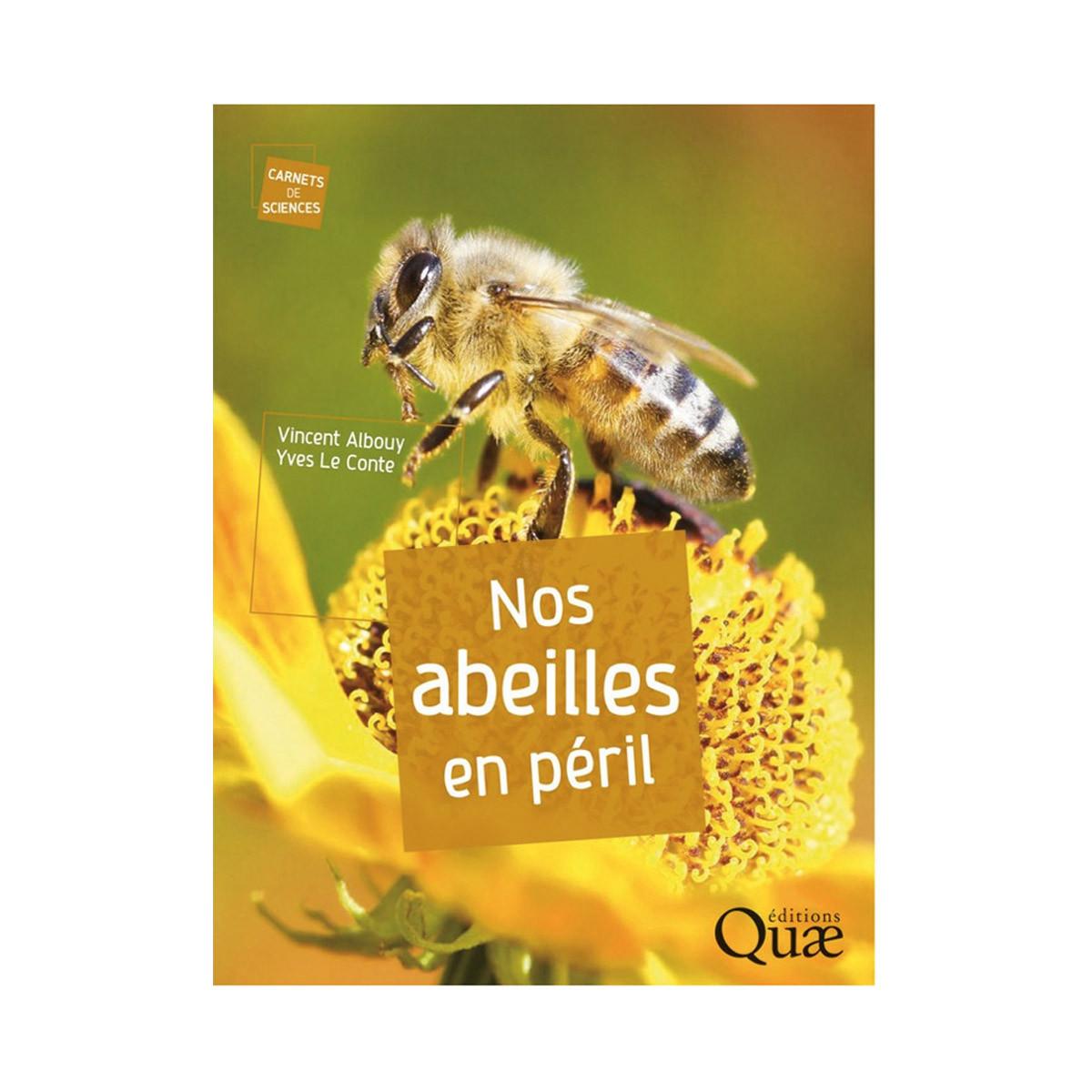 Nos abeilles en péril, de...