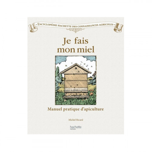 Je fais mon miel, de Michel Ricard