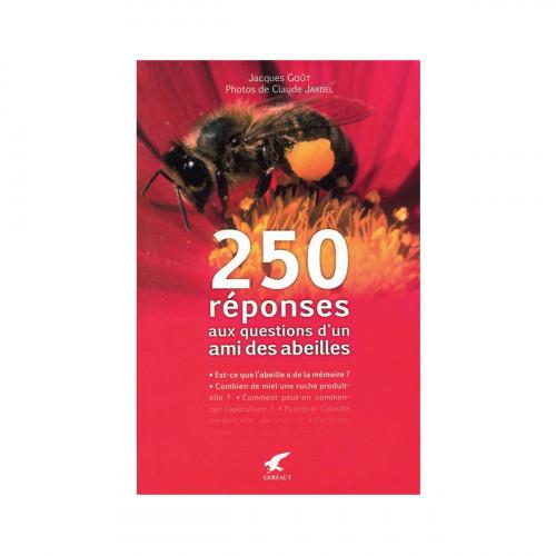 250 réponses aux questions d'un ami des abeilles, de Jacques Goût