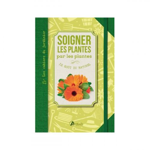 Soigner les plantes par les plantes, le goût du naturel