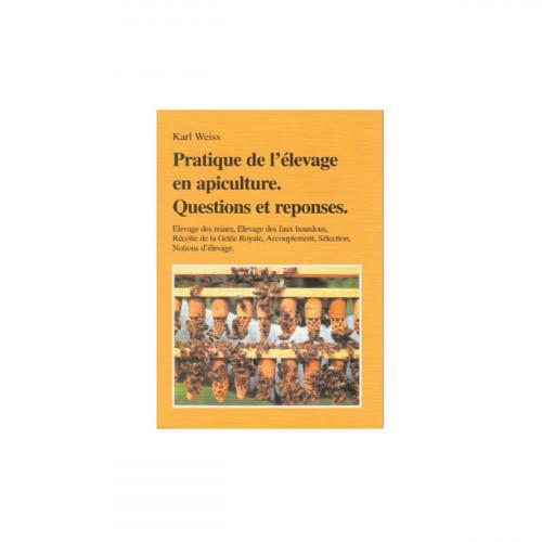 Pratique de l'élevage en apiculture. Questions et réponses