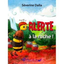 Alerte à la ruche, de Séverine Dalla