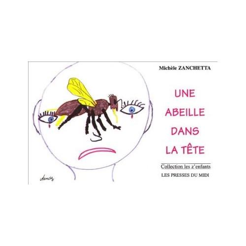 Une abeille dans la tête, de Michèle Zanchetta