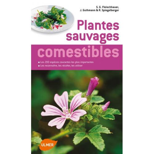 Plantes sauvages comestibles, mode d'emploi