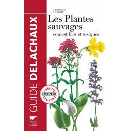 Guide des plantes sauvages, comestibles et toxiques